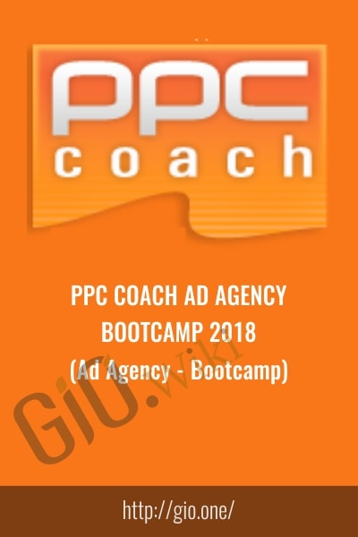 PPC Coach Ad Agency Bootcamp 2018