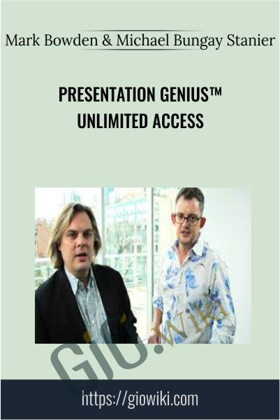 PRESENTATION GENIUS™ Unlimited Access - Mark Bowden & Michael Bungay Stanier