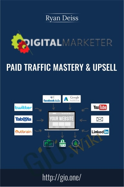 Paid Traffic Mastery & Upsell - Ryan Deiss