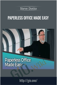 Paperless Office Made Easy – Steve Dotto