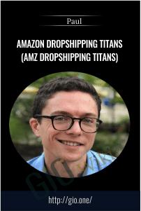 Amazon Dropshipping Titans (AMZ Dropshipping Titans) - Paul