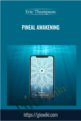 Pineal Awakening - Eric Thompson