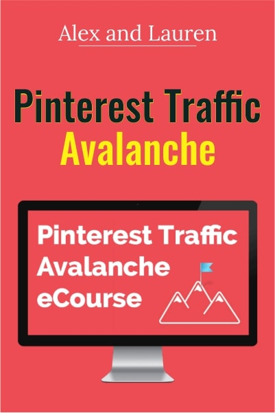 Pinterest Traffic Avalanche - Alex and Laure