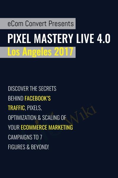 Pixel Mastery Live 4.0 – Los Angeles 2017