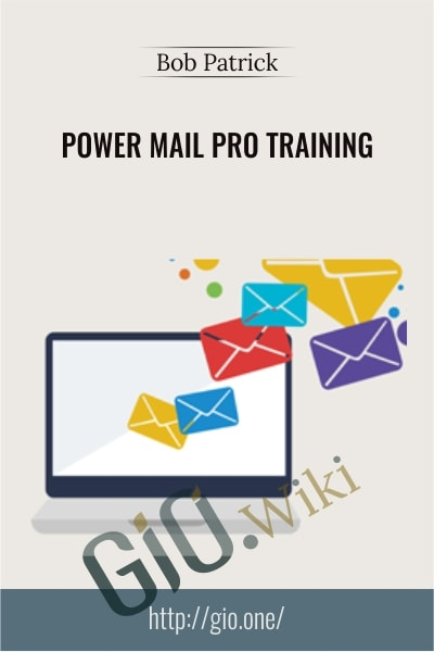 Power Mail Pro Training - Bob Patrick