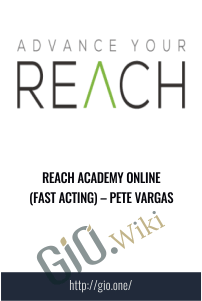 REACH Academy Online (Fast Acting) – Pete Vargas