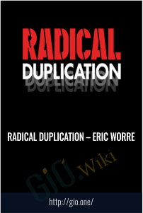 Radical Duplication – Eric Worre