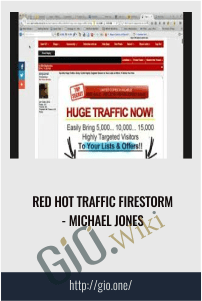 Red Hot Traffic Firestorm - Michael Jones