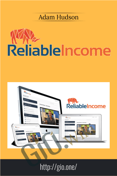 Reliable Income – Adam Hudson