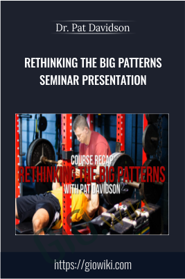Rethinking The Big Patterns Seminar Presentation - Dr. Pat Davidson