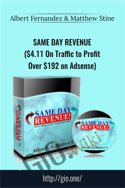 Same Day Revenue ($4.11 On Traffic to Profit Over $192 on Adsense) - Albert Fernandez & Matthew Stine