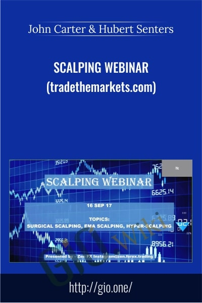 Scalping Webinar - John Carter & Hubert Senters