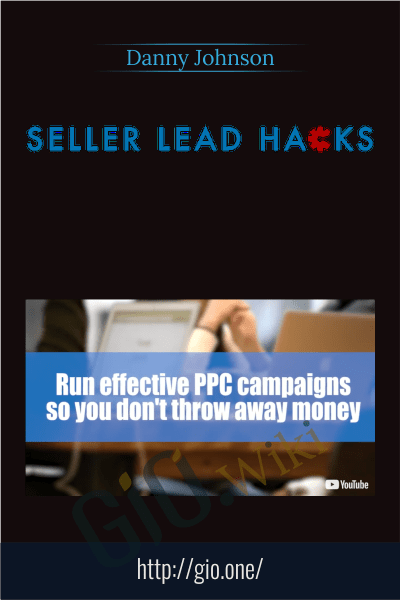 Seller Lead Hacks - Danny Johnson