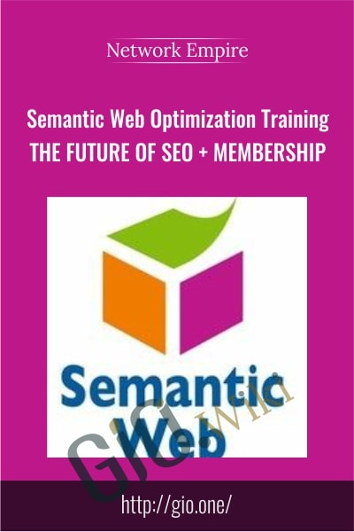 Semantic Web Optimization Training – The Future of SEO + Membership - Network Empire