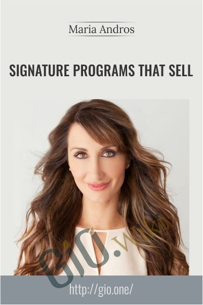 Signature Programs That Sell - Maria Andros