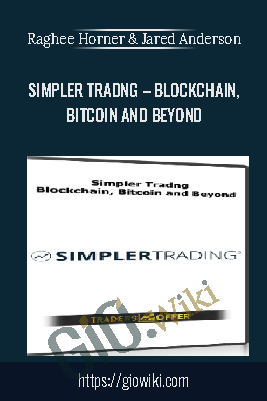 Simpler Tradng – Blockchain, Bitcoin and Beyond - Raghee Horner & Jared Anderson