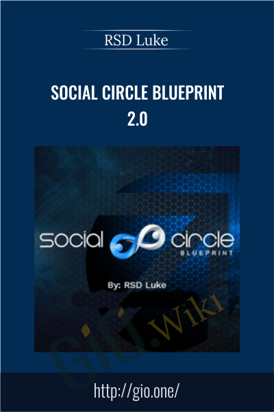 Social Circle Blueprint 2.0 - RSD Luke