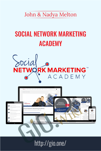 Social Network Marketing Academy - John & Nadya Melton