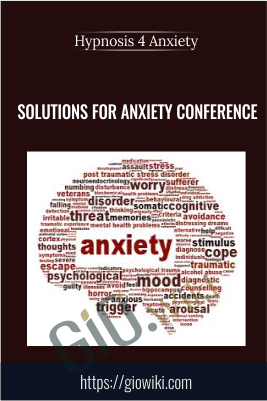 Solutions for Anxiety Conference - Hypnosis 4 Anxiety