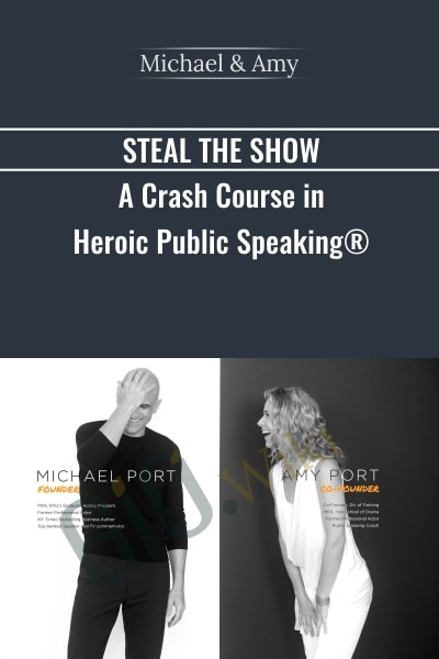 Steal The Show A Crash Course In Heroic Public Speaking
