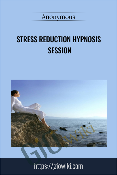 Stress Reduction Hypnosis Session