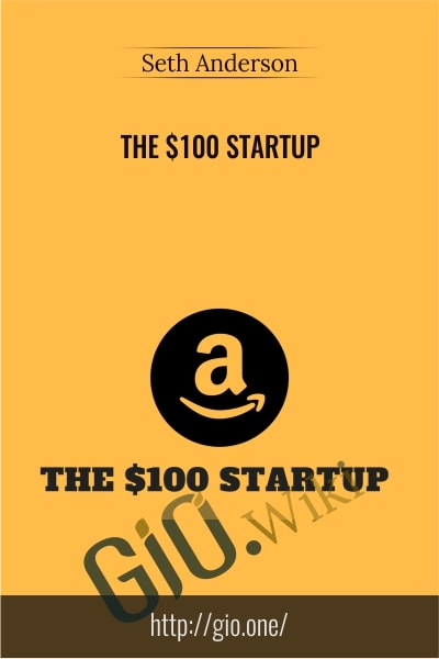 The $100 Startup - Seth Anderson