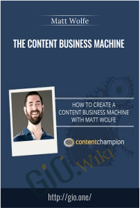 The Content Business Machine – Matt Wolfe