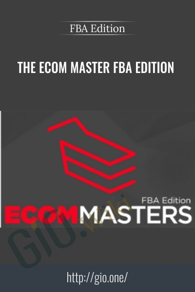The Ecom Master FBA Edition - Masters of E-commerce share