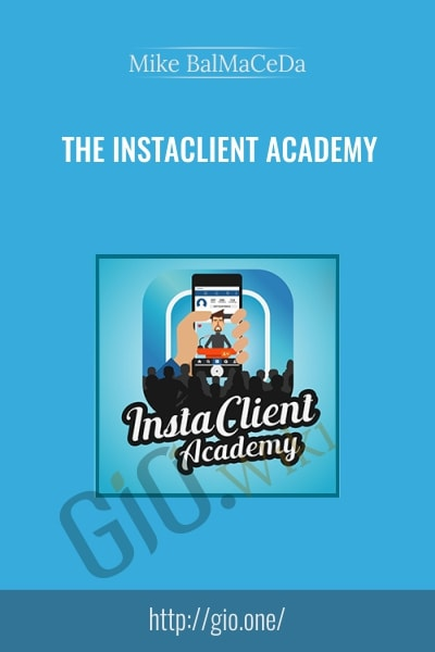 The InstaClient Academy - Mike BalMaCeDa