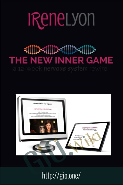 The NEW INNER GAME - Irene Lyon