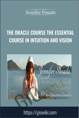 The Oracle Course The Essential Course in Intuition and Vision - Jennifer Posada