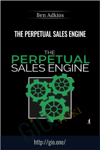 The Perpetual Sales Engine - Ben Adkins