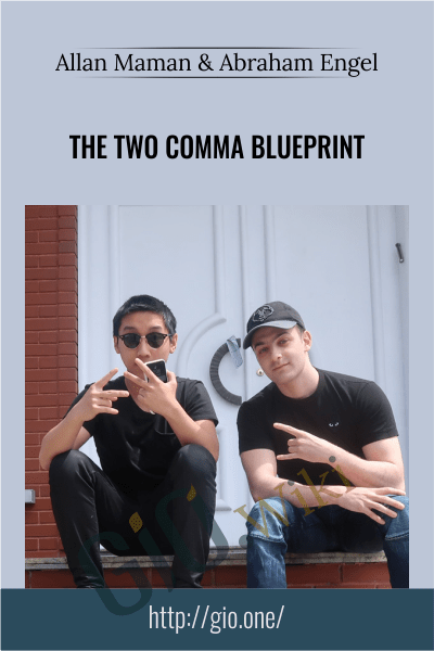 The Two Comma Blueprint - Allan Maman and Abraham Engel
