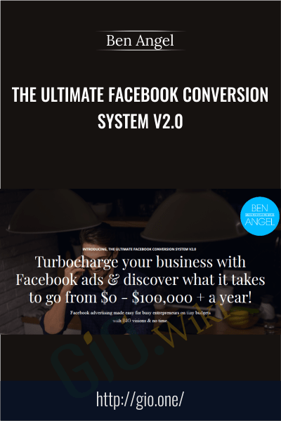 The Ultimate Facebook Conversion System V2.0 - Ben Angel