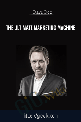 The Ultimate Marketing Machine – Dave Dee