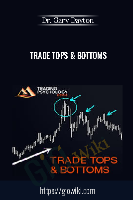 Trade Tops & Bottoms - Gary Dayton