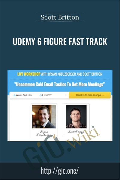 Udemy 6 Figure Fast Track - Scott Britton
