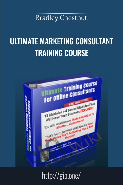 Ultimate Marketing Consultant Training Course -  Bradley Chestnut