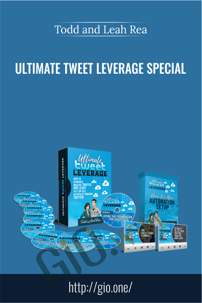 Ultimate Tweet Leverage Special - Todd and Leah Rea