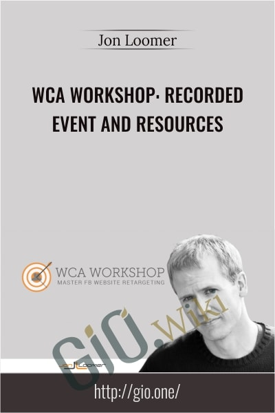 WCA Workshop, Recorded Event and Resources - Jon Loomer