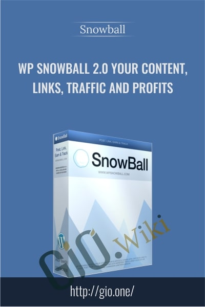 WP Snowball 2.0 Your Content, Links, Traffic and Profits - Snowball