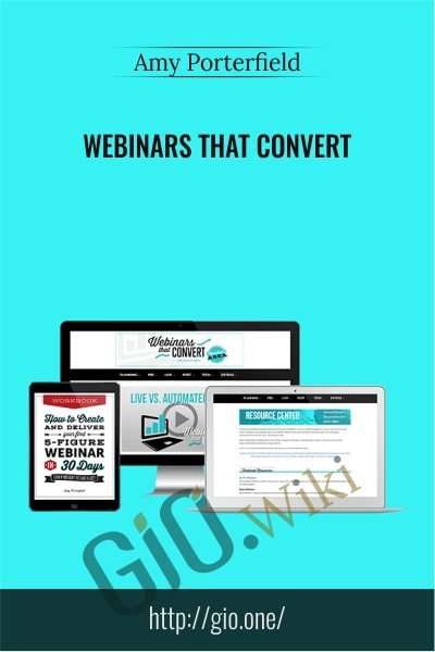 Webinars That Convert - Amy Porterfield