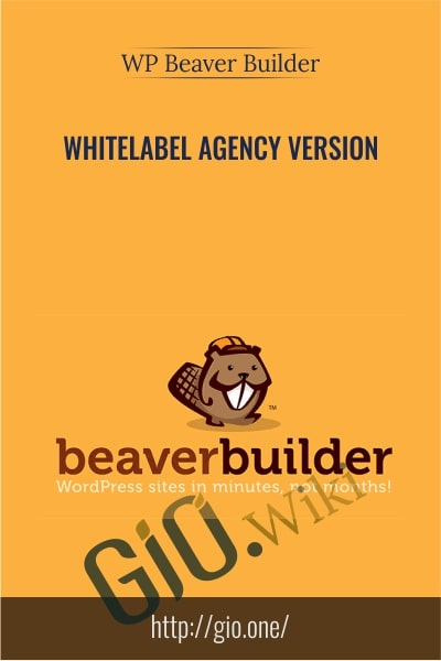 Whitelabel Agency Version - WP Beaver Builder
