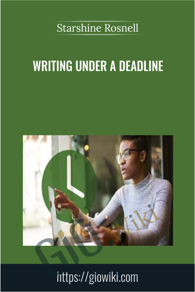 Writing under a Deadline - Starshine Rosnell