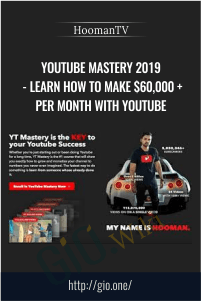 YouTube Mastery 2019 - Learn How To Make $60,000+ Per Month With YouTube - HoomanTV