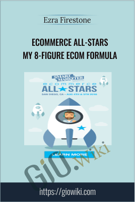 eCommerce All-Stars – My 8-Figure Ecom Formula – Ezra Firestone