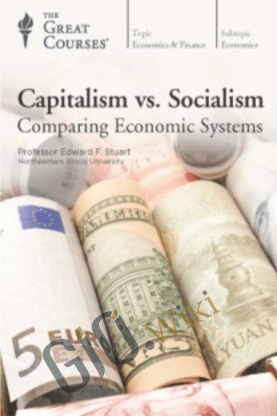 Capitalism vs. Socialism. Comparing Economic Systems - Professor Edward F. Stuart, Ph.D.