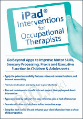 iPad® Interventions for Occupational Therapists - Lorelei Woerner-Eisner