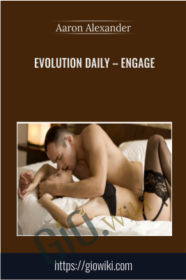 Evolution Daily – Engage - Aaron Alexander