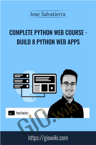 Complete Python Web Course - Build 8 Python Web Apps - Jose Salvatierra